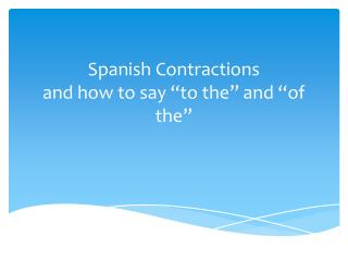 """Spanish Contractions and how to say """"to the"""" and """"of the"""""""