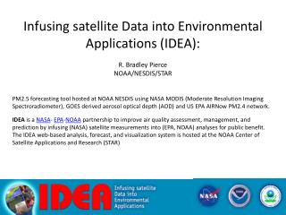 Infusing satellite Data into Environmental Applications ( IDEA): R. Bradley Pierce