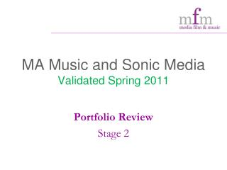 MA Music and Sonic Media Validated Spring 2011