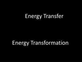Energy Transfer