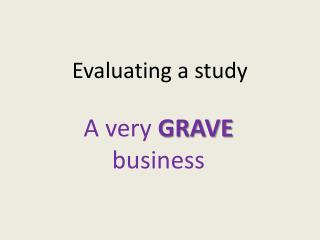 Evaluating a study