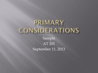 Primary Considerations