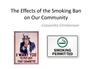 The Effects of the Smoking Ban on Our Community