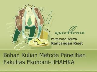 Bahan Kuliah Metode Penelitian Fakultas Ekonomi -UHAMKA