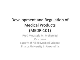 Development and Regulation of Medical Products (MEDR-101)
