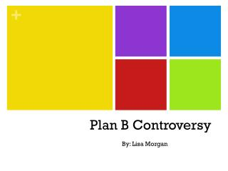 Plan B Controversy