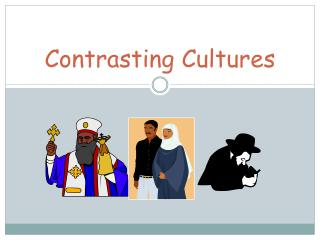 Contrasting Cultures