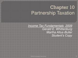Income  Tax Fundamentals   2009   Gerald E.  Whittenburg Martha  Altus- Buller Student's Copy