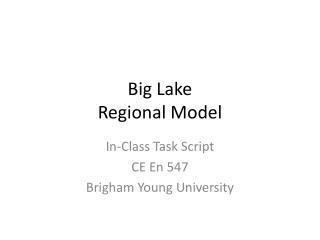 Big Lake Regional Model