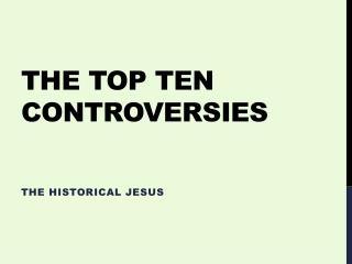 The Top Ten Controversies