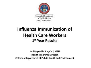 Influenza Immunization of  Health Care Workers 1 st  Year Results
