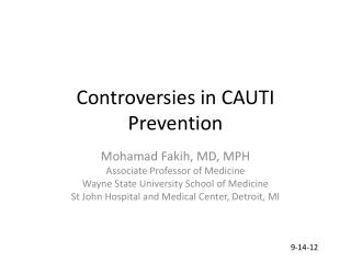 Controversies in CAUTI Prevention