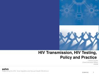HIV Transmission, HIV Testing, Policy and Practice
