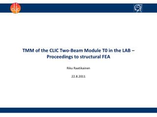 TMM  of the CLIC Two-Beam Module  T0  in the  LAB – Proceedings to structural FEA Riku Raatikainen