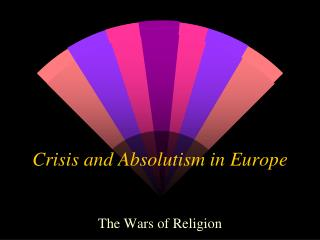 Crisis and Absolutism in Europe