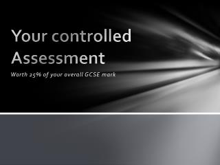 Your controlled Assessment