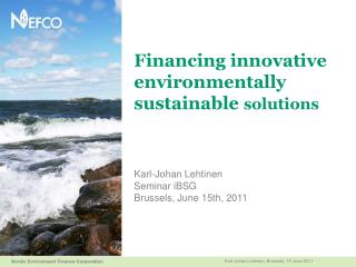Financing innovative environmentally sustainable solutions