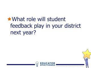 What role will student feedback play in your district next year?