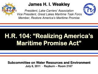 "H.R. 104: ""Realizing America's Maritime Promise Act"""