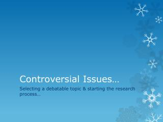 Controversial Issues…