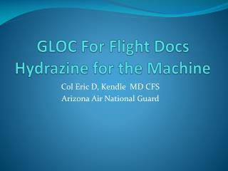GLOC For Flight Docs Hydrazine for the Machine