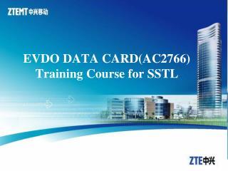 EVDO DATA CARDAC2766 Training Course for SSTL