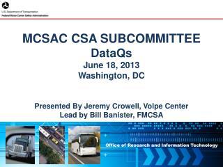 MCSAC CSA SUBCOMMITTEE DataQs June 18,  2013 Washington, DC