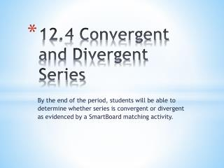 12.4 Convergent and Divergent Series