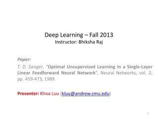 Deep Learning – Fall 2013 Instructor:  Bhiksha  Raj