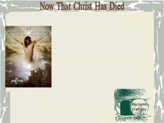 His tomb is empty