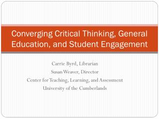 Converging Critical Thinking, General Education, and Student Engagement