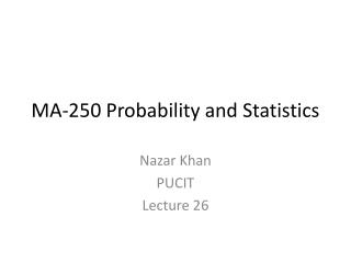 MA-250 Probability and Statistics