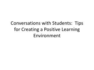 Conversations with Students:  Tips for Creating a Positive Learning Environment