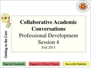 Collaborative Academic  Conversations Professional Development Session 4 Fall 2013
