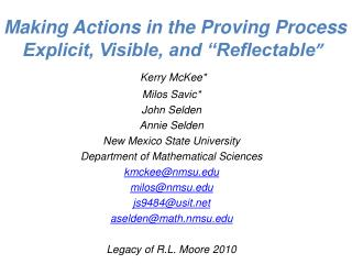"Making Actions in the Proving Process Explicit, Visible, and ""Reflectable """