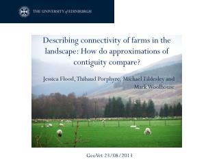Describing connectivity of farms in the landscape: How do approximations of contiguity compare?