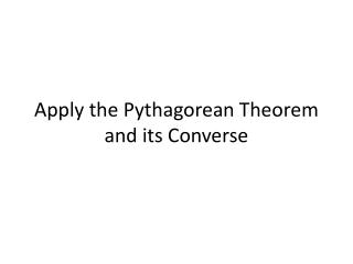 Apply the Pythagorean Theorem and its Converse