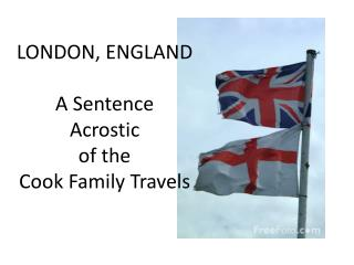 LONDON, ENGLAND A Sentence  Acrostic of the  Cook Family Travels