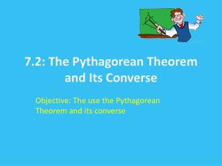 7.2: The Pythagorean Theorem and Its Converse