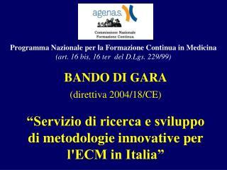 BANDO DI GARA  (direttiva 2004/18/CE)