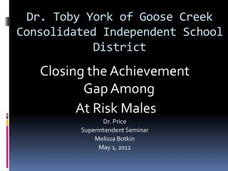 Dr. Toby York of Goose Creek Consolidated Independent School District