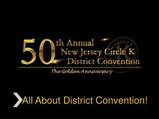 All About District Convention!