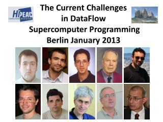 The Current Challenges  in  DataFlow  Supercomputer Programming Berlin January  2013