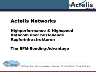 Actelis Networks  Highperformance  Highspeed Datacom  ber bestehende Kupferinfrastrukturen  The EFM-Bonding-Advantage