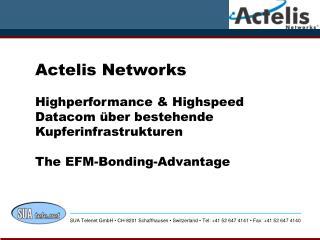 Actelis Networks  Highperformance  Highspeed Datacom  ber bestehende Kupferinfrastrukturen  The EFM-Bonding-Advantage