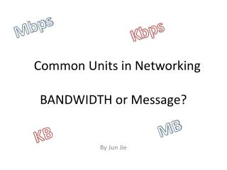 BANDWIDTH or Message?