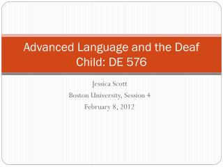 Advanced Language and the Deaf Child: DE 576
