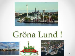 Gröna Lund !