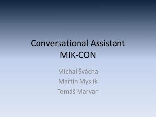 Conversational Assistant MIK-CON