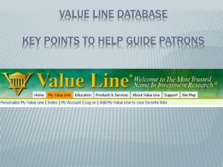 Value Line Database Key points to help guide patrons